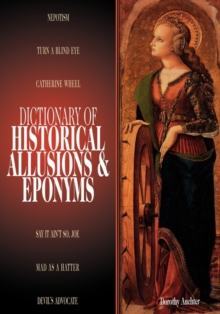 Dictionary of Historical Allusions and Eponyms, Hardback Book