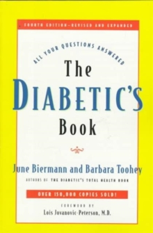 The Diabetic's Book : All Your Questions Answered, Paperback / softback Book