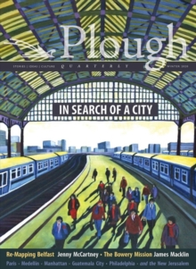 Plough Quarterly No. 23 - In Search of a City, Paperback / softback Book