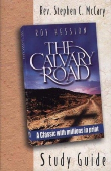 CALVARY ROAD THE STUDY GUIDE, Paperback Book