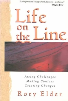 Life on the Line : Facing Challenges...Making Choices...Creating Changes, Paperback / softback Book