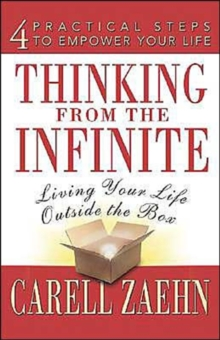 Thinking from the Infinite : Living Your Life Outside the Box., Paperback / softback Book