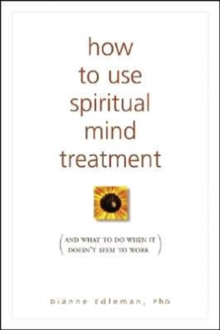 How to Use Spiritual Mind Treatment : And What to Do When it Doesnt Seem to Work, Paperback / softback Book