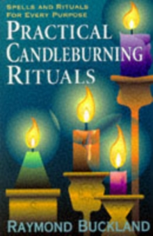 Practical Candle Burning : Spells and Rituals for Every Purpose, Paperback Book