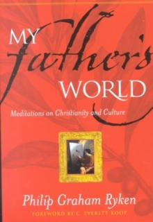 My Father's World : Meditations on Christianity and Culture, Paperback / softback Book