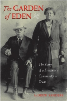 The Garden of Eden : The Story of a Freedmen's Community in Texas, Hardback Book