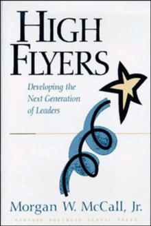 High Flyers : Developing the Next Generation of Leaders, Hardback Book
