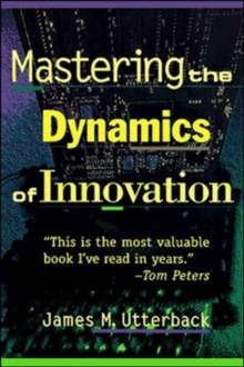 Mastering the Dynamics of Innovation : How Companies Can Seize Opportunities in the Face of Techno..., Paperback / softback Book