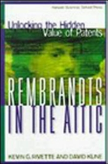Rembrandts in the Attic : Unlocking the Hidden Value of Patents, Hardback Book