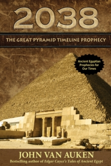 2038 : The Great Pyramid Timeline Prophecy, Paperback / softback Book