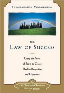 The Law of Success : Using the Power of Spirit to Create Health Prosperity and Happiness, Paperback Book
