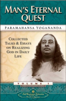 Man'S Eternal Quest : Collected Talks and Essays on Realizing God in Daily Life Vol 1, Paperback / softback Book
