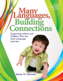Many Languages, Building Connections : Supporting Infants and Toddlers Who are Dual Language Learners, Paperback / softback Book