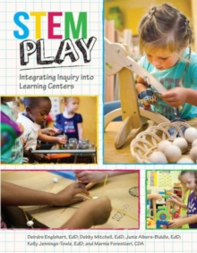 Stem Play : Integrating Inquiry into Learning Centers, Paperback / softback Book