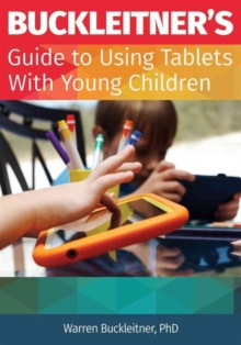 Buckleitner's Guide to Using Tablets with Young Children Buckleitner's Guide to Using Tablets with Young Children, Paperback / softback Book
