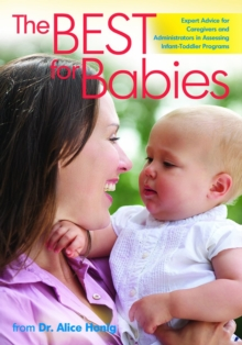 The Best for Babies : Expert Advice for Assessing Infant-Toddler Programs, Paperback Book