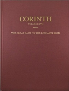 The Great Bath on the Lechaion Road, Hardback Book