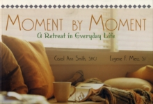 Moment by Moment : A Retreat in Everyday Life, Paperback Book