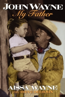 John Wayne : My Father, Paperback Book