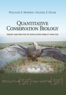 Quantitative Conservation Biology : Theory and Practice of Population Viability Analysis, Hardback Book