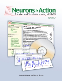 Neurons in Action 2 : Tutorials and Simulations Using NEURON, CD-ROM Book