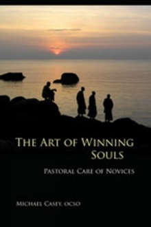 The Art of Winning Souls : Pastoral Care of Novices, Paperback Book