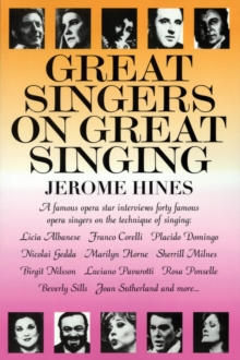 Jerome Hines : Great Singers on Great Singing, Paperback Book