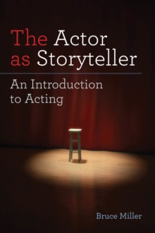 Actor as Storyteller : An Introduction to Acting, Paperback Book