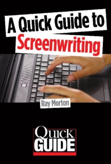 A Quick Guide to Screenwriting, Paperback / softback Book
