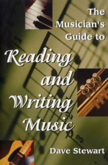 The Musicians Guide to Reading and Writing Music, Paperback Book