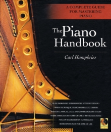 The Piano Handbook : A Complete Guide for Mastering Piano, Paperback Book