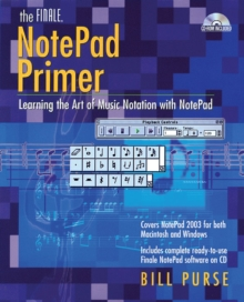 The Finale NotePad Primer - Learning The Art Of Music Notation With NotePad, Paperback / softback Book