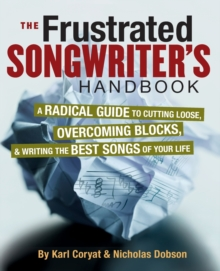 Karl Coryat/Nicholas Dobson : The Frustrated Songwriter's Handbook, Paperback Book