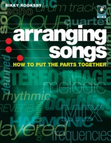 Arranging Songs : How to Put the Parts Together, Paperback Book