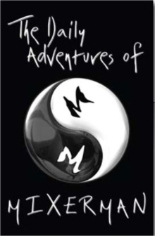 The Daily Adventures of Mixerman, Hardback Book