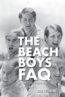 Stebbins Jon The Beach Boys Faq All That's Left To Know Bam Book, Paperback / softback Book