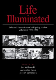 Life Illuminated : Selected Papers from Cold Spring Harbor 1972-1994 v. 2, Hardback Book