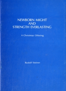 Newborn Might and Strength Everlasting : A Christmas Offering, Paperback Book