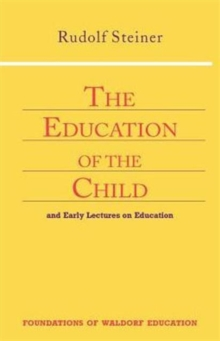 Education of the Child : And Early Lectures on Education, Paperback Book