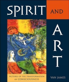 Spirit and Art : Pictures of the Transformation of Consciousness, Paperback / softback Book