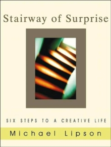 The Stairway of Surprise : Six Steps to a Creative Life, Paperback / softback Book