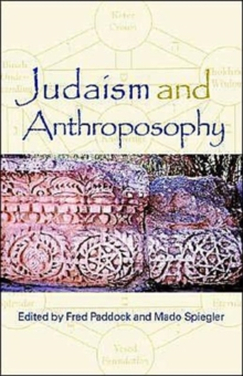 Judaism and Anthroposophy : Interfaces - Anthroposophy and the World, Paperback / softback Book