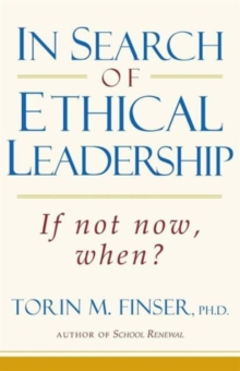 In Search of Ethical Leadership : If Not Now, When?, Paperback / softback Book