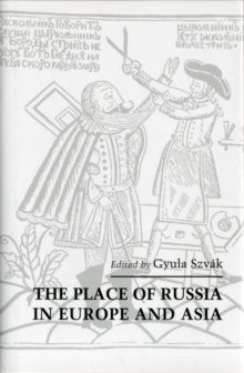 The Place of Russia in Europe and Asia, Hardback Book