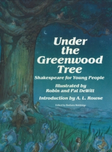 Under the Greenwood Tree : Shakespeare for Young People, Paperback / softback Book
