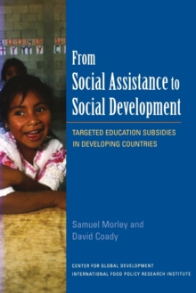 From Social Assistance to Social Development - Targeted Education Subsidies in Developing Countries, Paperback / softback Book