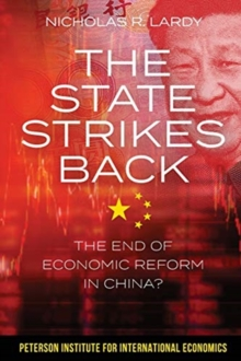 The State Strikes Back - The End of Economic Reform in China?, Paperback / softback Book