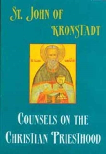 Saint John of Kronstadt Counsels on the Christian Priesthood, Paperback / softback Book