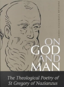 On God and Man : The Theological Poetry of Gregory Nazianzen, Paperback / softback Book