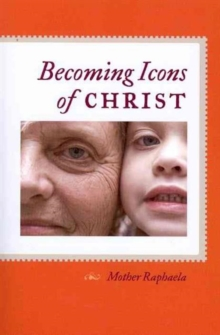 Becoming Icons of Christ, Hardback Book